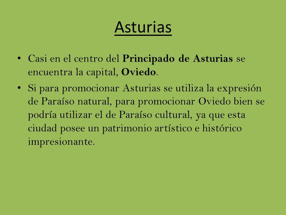 Asturias Casi en el centro del Principado de Asturias se encuentra la capital, Oviedo.