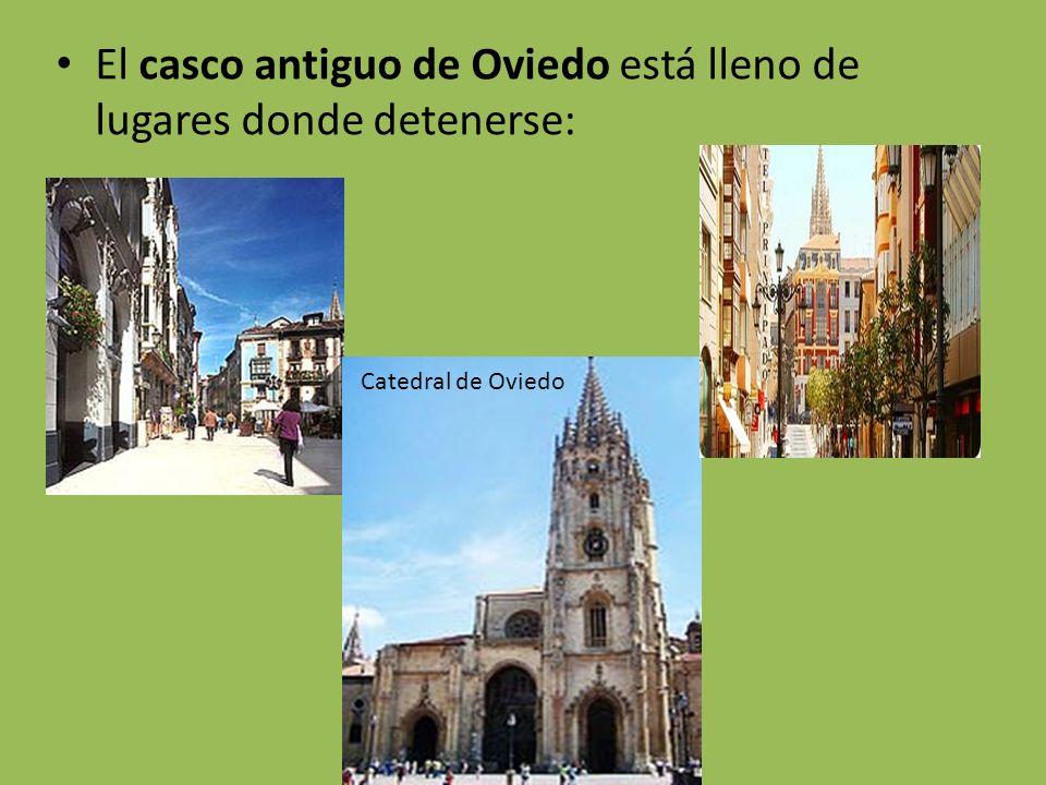 El casco antiguo de Oviedo está lleno de lugares donde detenerse: Catedral de Oviedo