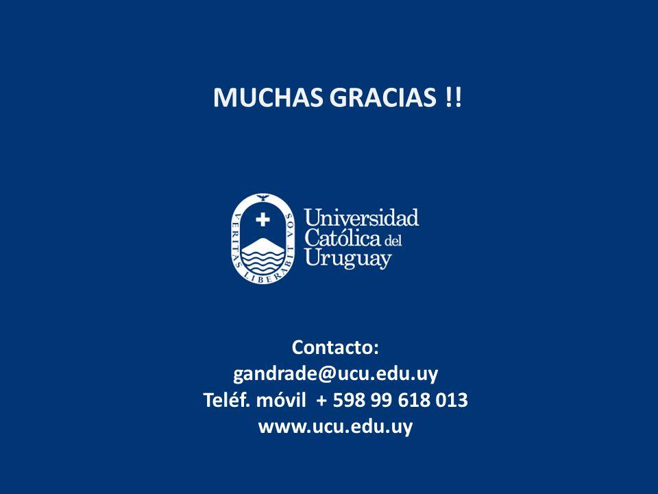 MUCHAS GRACIAS !! Contacto: gandrade@ucu.edu.uy Teléf. móvil + 598 99 618 013 www.ucu.edu.uy