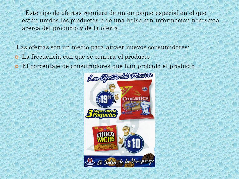 Este tipo de ofertas requiere de un empaque especial en el que están unidos los productos o de una bolsa con información necesaria acerca del producto