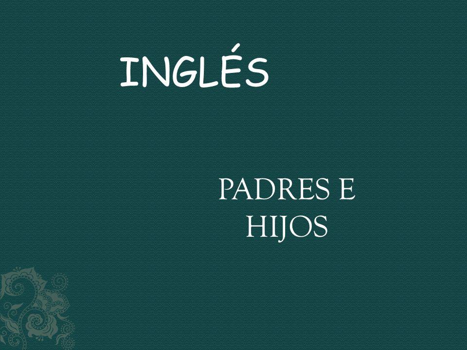 INGLÉS PADRES E HIJOS