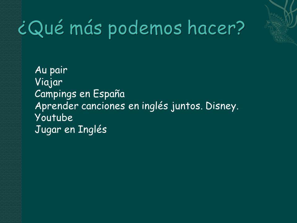 Au pair Viajar Campings en España Aprender canciones en inglés juntos. Disney. Youtube Jugar en Inglés