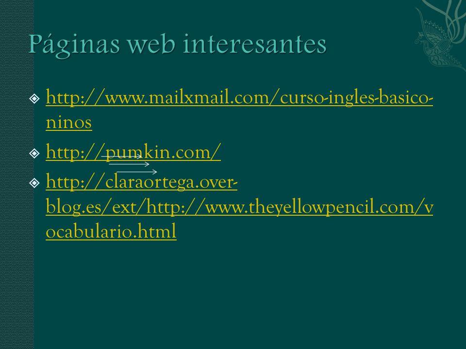 http://www.mailxmail.com/curso-ingles-basico- ninos http://www.mailxmail.com/curso-ingles-basico- ninos http://pumkin.com/ http://claraortega.over- bl
