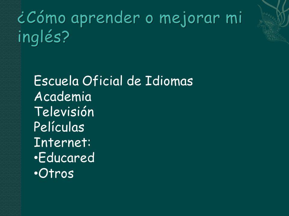 Escuela Oficial de Idiomas Academia Televisión Películas Internet: Educared Otros