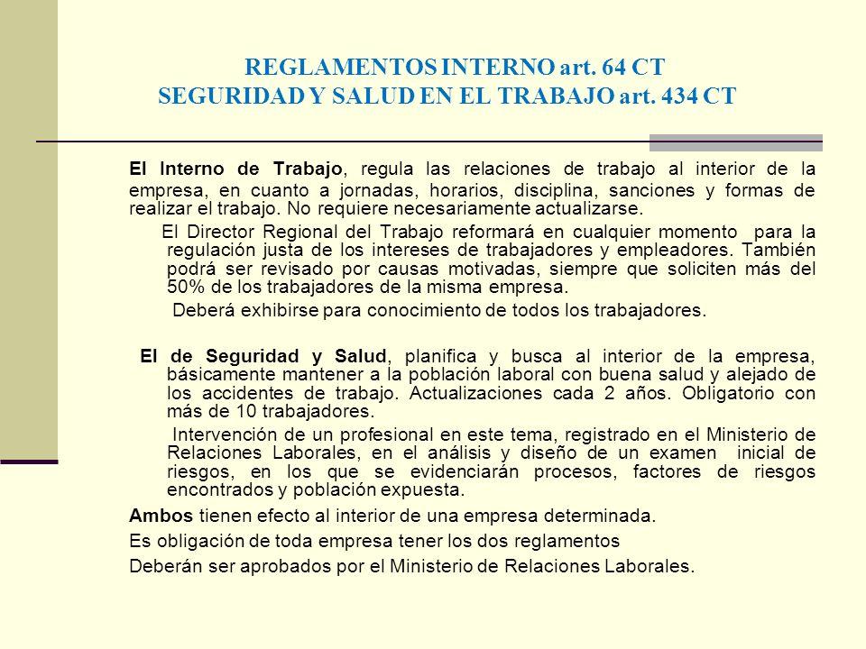 REGLAMENTOS INTERNO art. 64 CT SEGURIDAD Y SALUD EN EL TRABAJO art. 434 CT El Interno de Trabajo, regula las relaciones de trabajo al interior de la e