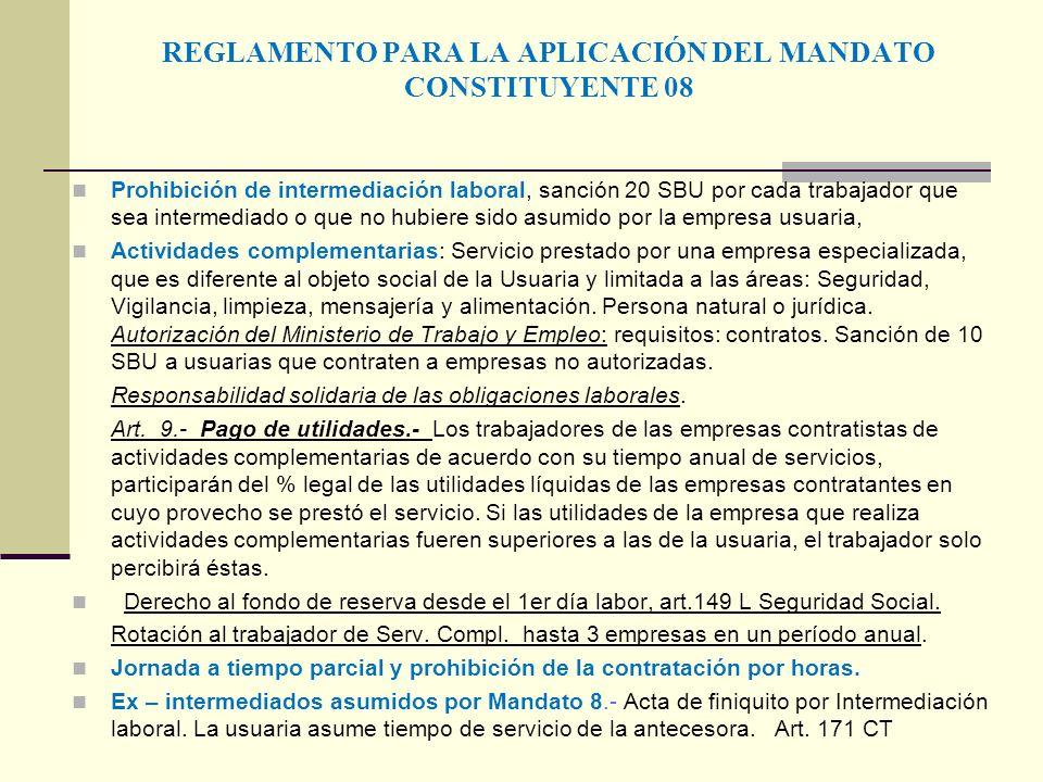 REGLAMENTO PARA LA APLICACIÓN DEL MANDATO CONSTITUYENTE 08 Prohibición de intermediación laboral, sanción 20 SBU por cada trabajador que sea intermedi