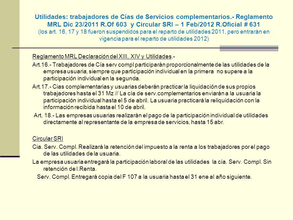 Utilidades: trabajadores de Cías de Servicios complementarios.- Reglamento MRL Dic 23/2011 R.Of 603 y Circular SRI – 1 Feb/2012 R.Oficial # 631 (los a