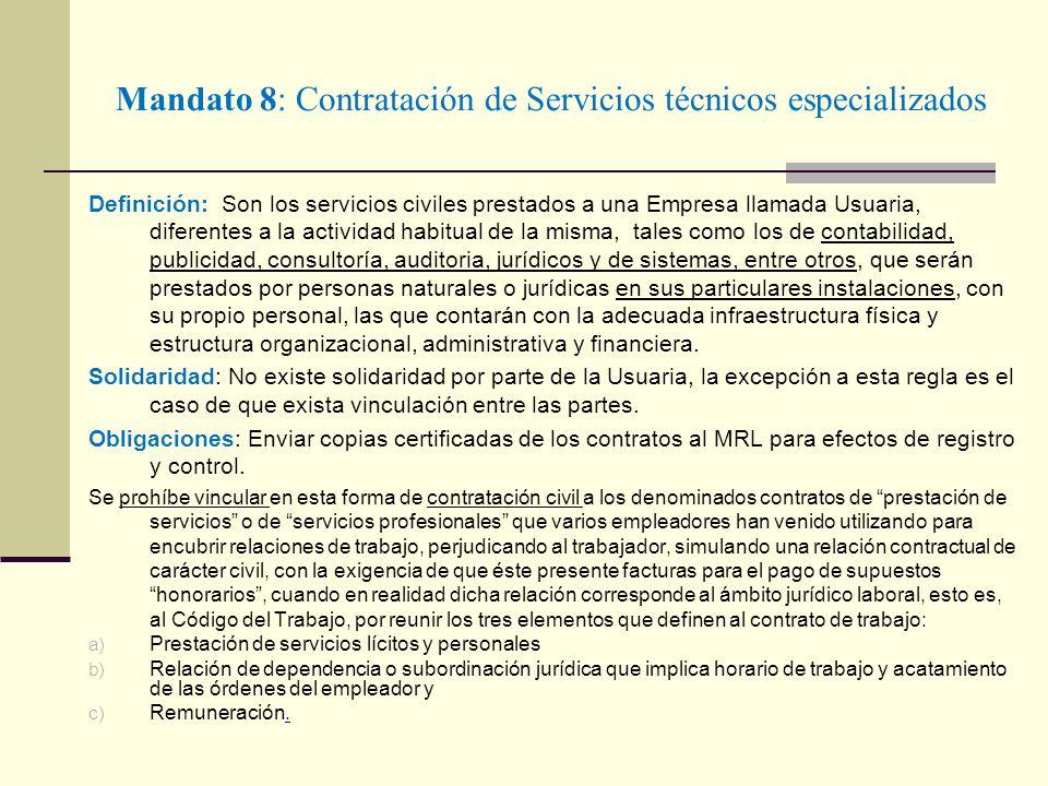 Mandato 8: Contratación de Servicios técnicos especializados Definición: Son los servicios civiles prestados a una Empresa llamada Usuaria, diferentes