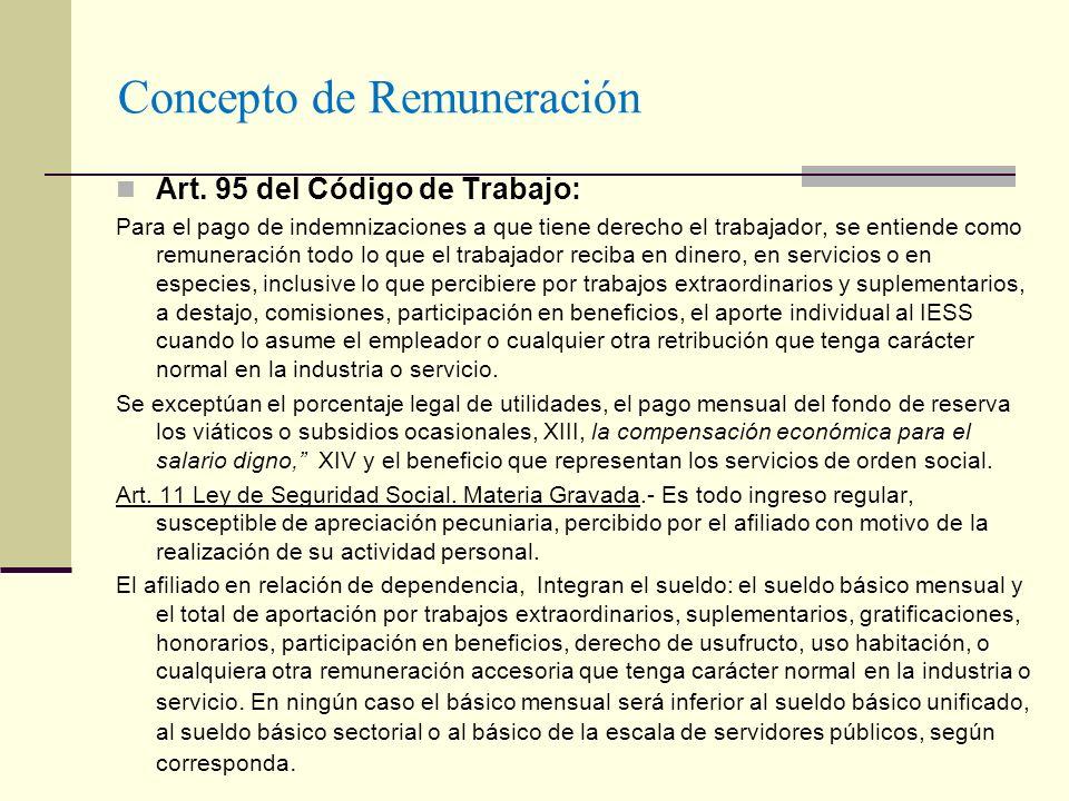 Concepto de Remuneración Art. 95 del Código de Trabajo: Para el pago de indemnizaciones a que tiene derecho el trabajador, se entiende como remuneraci