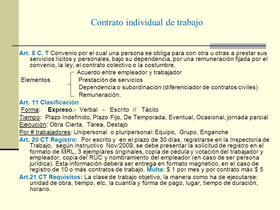Contrato individual de trabajo Art. 8 C. T Convenio por el cual una persona se obliga para con otra u otras a prestar sus servicios lícitos y personal