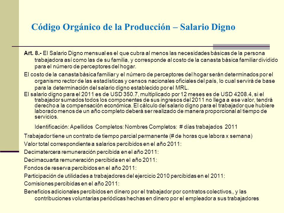 Código Orgánico de la Producción – Salario Digno Art. 8.- El Salario Digno mensual es el que cubra al menos las necesidades básicas de la persona trab