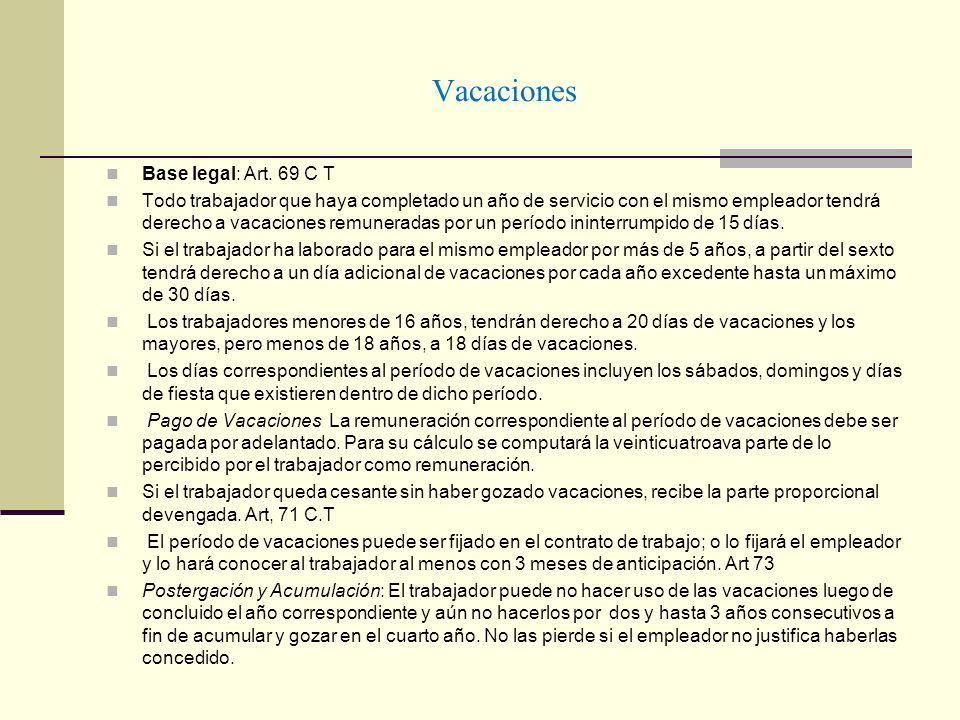 Vacaciones Base legal: Art. 69 C T Todo trabajador que haya completado un año de servicio con el mismo empleador tendrá derecho a vacaciones remunerad