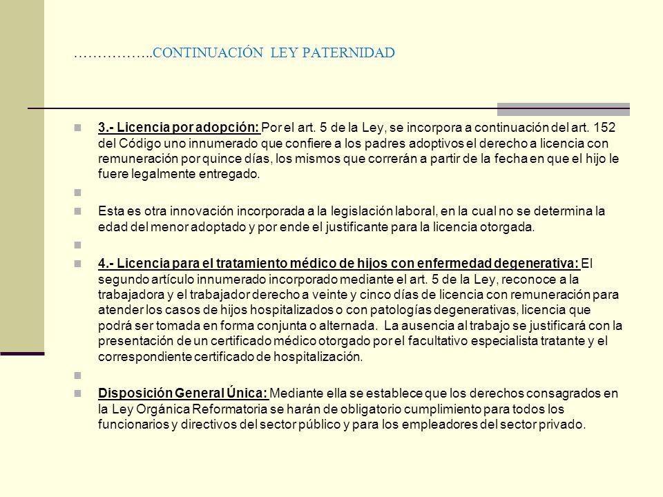 ……………..CONTINUACIÓN LEY PATERNIDAD 3.- Licencia por adopción: Por el art. 5 de la Ley, se incorpora a continuación del art. 152 del Código uno innumer