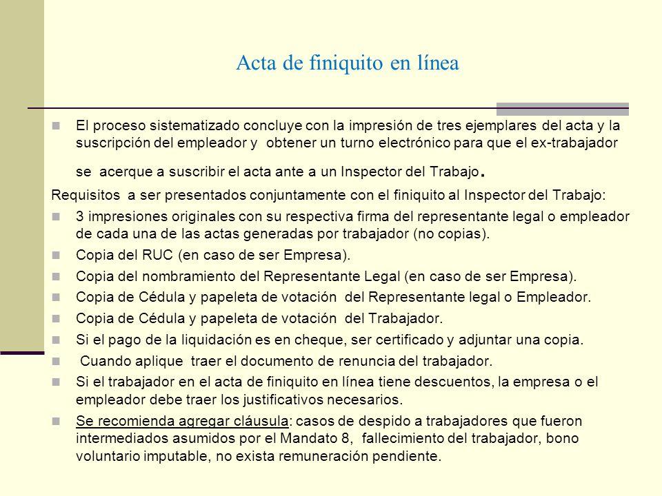 Acta de finiquito en línea El proceso sistematizado concluye con la impresión de tres ejemplares del acta y la suscripción del empleador y obtener un