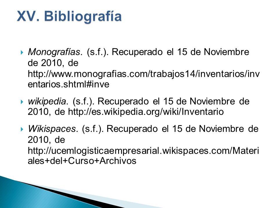 Monografías. (s.f.). Recuperado el 15 de Noviembre de 2010, de http://www.monografias.com/trabajos14/inventarios/inv entarios.shtml#inve wikipedia. (s