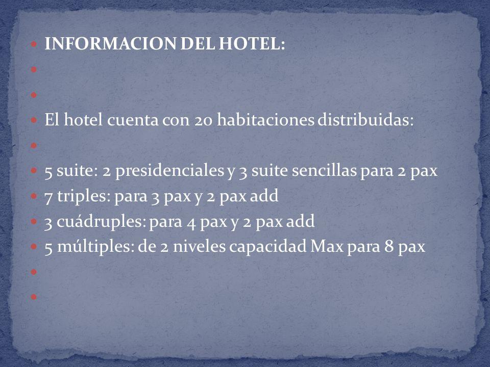 INFORMACION DEL HOTEL: El hotel cuenta con 20 habitaciones distribuidas: 5 suite: 2 presidenciales y 3 suite sencillas para 2 pax 7 triples: para 3 pax y 2 pax add 3 cuádruples: para 4 pax y 2 pax add 5 múltiples: de 2 niveles capacidad Max para 8 pax