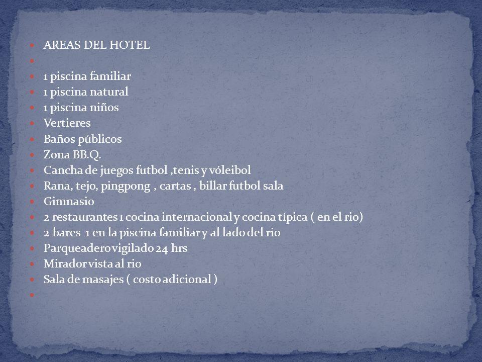 AREAS DEL HOTEL 1 piscina familiar 1 piscina natural 1 piscina niños Vertieres Baños públicos Zona BB.Q.