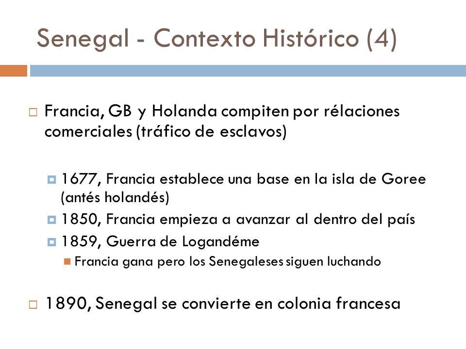 Senegal - Contexto Histórico (4) Francia, GB y Holanda compiten por rélaciones comerciales (tráfico de esclavos) 1677, Francia establece una base en l