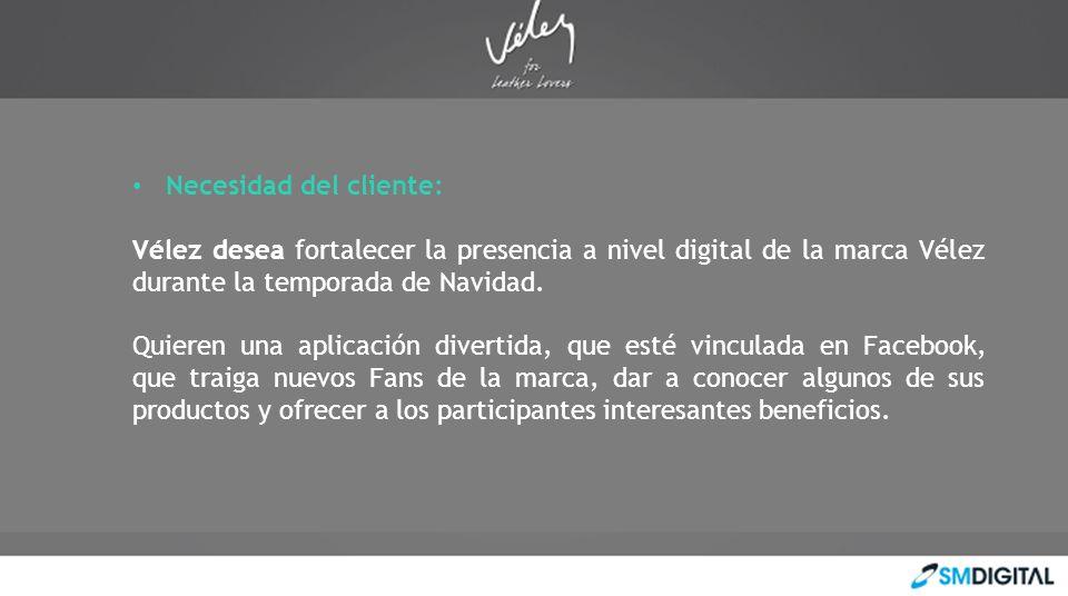 Necesidad del cliente: Vélez desea fortalecer la presencia a nivel digital de la marca Vélez durante la temporada de Navidad. Quieren una aplicación d
