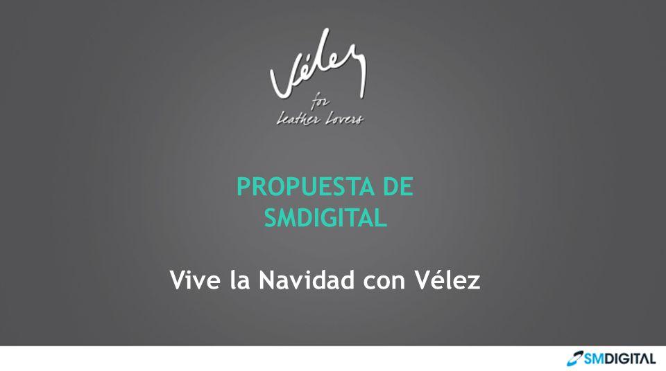 PROPUESTA DE SMDIGITAL Vive la Navidad con Vélez