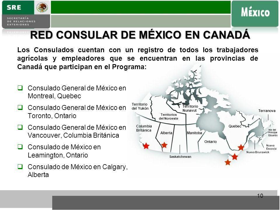 RED CONSULAR DE MÉXICO EN CANADÁ Consulado General de México en Montreal, Quebec Consulado General de México en Toronto, Ontario Consulado General de