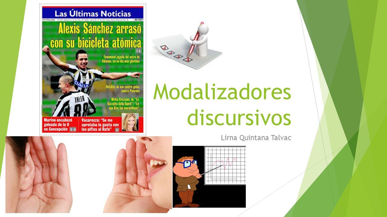 Modalizadores discursivos Lirna Quintana Talvac