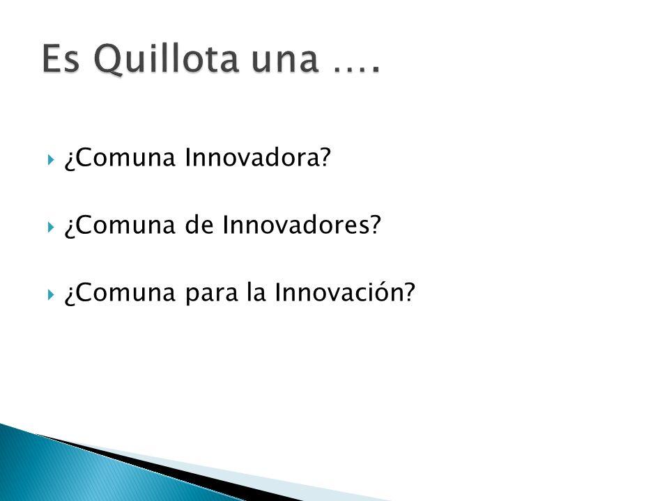 ¿Comuna Innovadora? ¿Comuna de Innovadores? ¿Comuna para la Innovación?