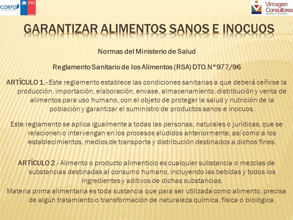 Normas del Ministerio de Salud Reglamento Sanitario de los Alimentos (RSA) DTO.N°977/96 ARTÍCULO 1.- Este reglamento establece las condiciones sanitar