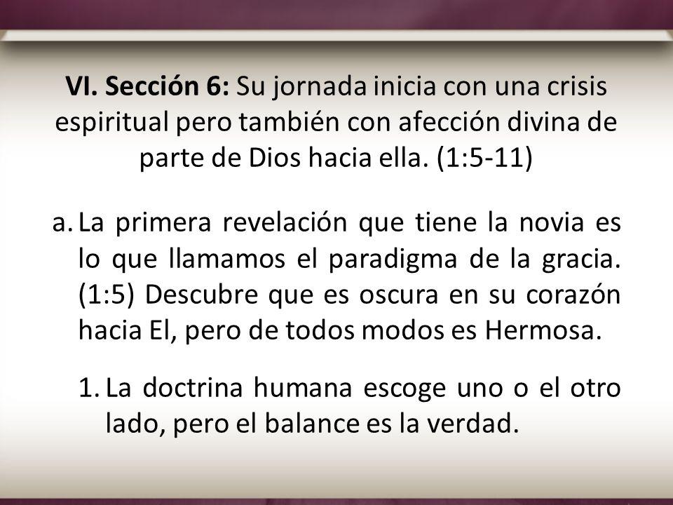 VI. Sección 6: Su jornada inicia con una crisis espiritual pero también con afección divina de parte de Dios hacia ella. (1:5-11) a.La primera revelac