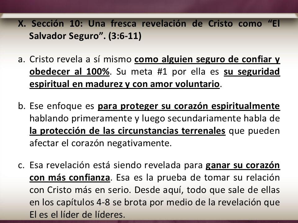X. Sección 10: Una fresca revelación de Cristo como El Salvador Seguro. (3:6-11) a.Cristo revela a sí mismo como alguien seguro de confiar y obedecer