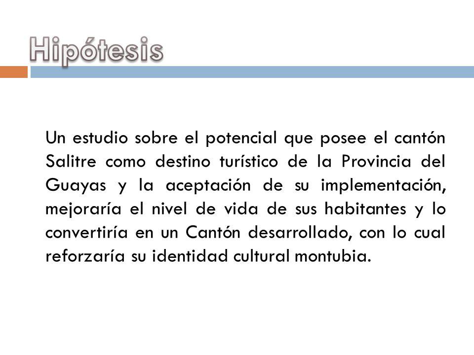 Un estudio sobre el potencial que posee el cantón Salitre como destino turístico de la Provincia del Guayas y la aceptación de su implementación, mejo