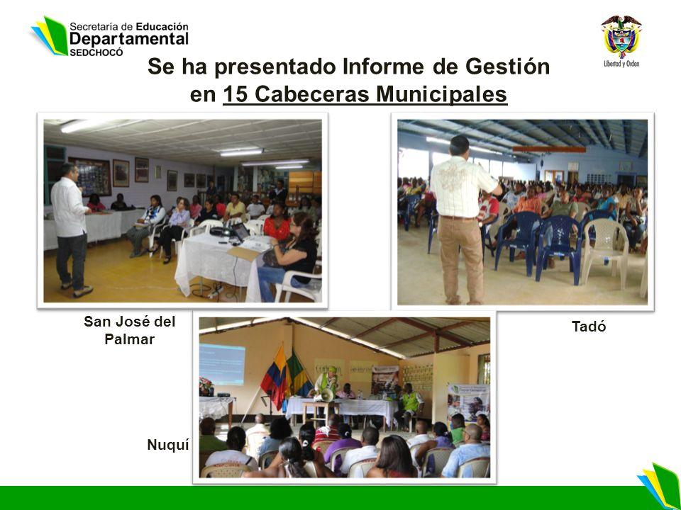 Se ha presentado Informe de Gestión en 15 Cabeceras Municipales Tadó Nuquí San José del Palmar