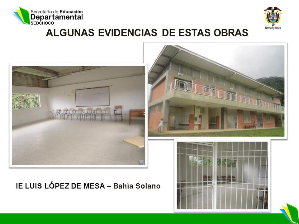 IE LUIS LÓPEZ DE MESA – Bahía Solano ALGUNAS EVIDENCIAS DE ESTAS OBRAS