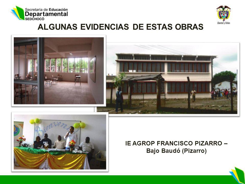 IE AGROP FRANCISCO PIZARRO – Bajo Baudó (Pizarro) ALGUNAS EVIDENCIAS DE ESTAS OBRAS