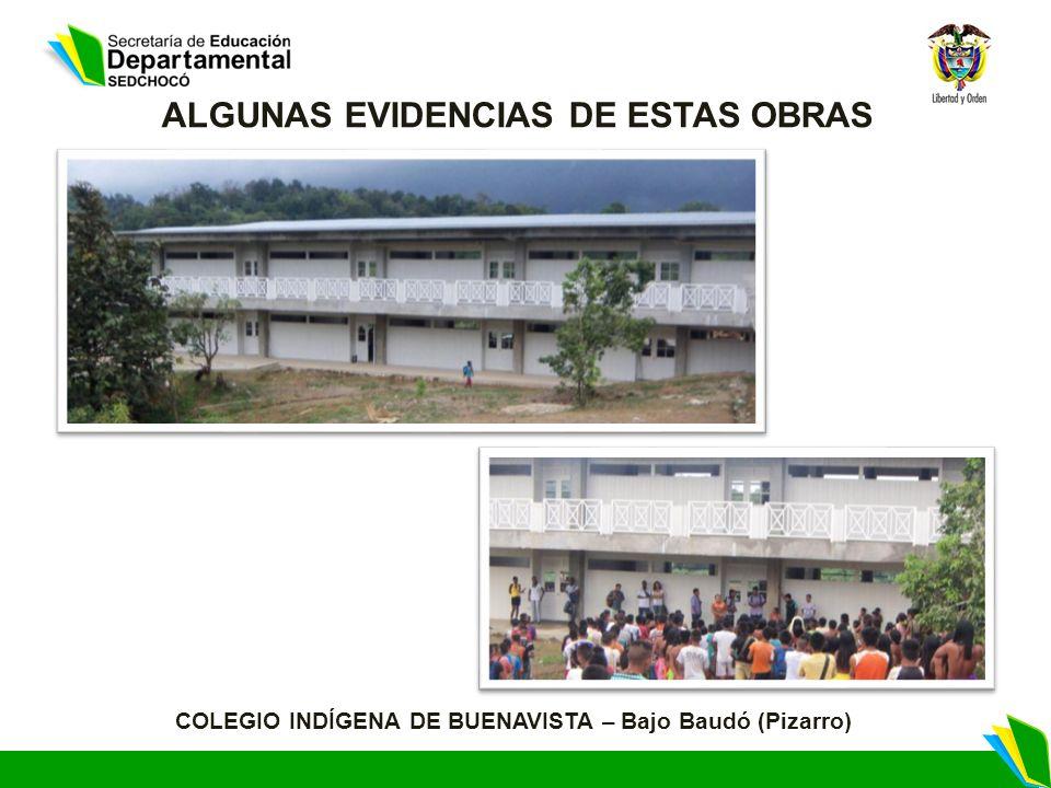 COLEGIO INDÍGENA DE BUENAVISTA – Bajo Baudó (Pizarro) ALGUNAS EVIDENCIAS DE ESTAS OBRAS