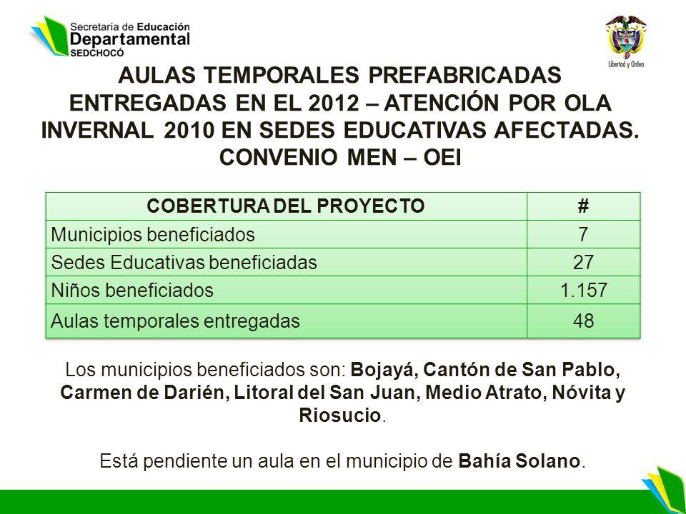 Los municipios beneficiados son: Bojayá, Cantón de San Pablo, Carmen de Darién, Litoral del San Juan, Medio Atrato, Nóvita y Riosucio.