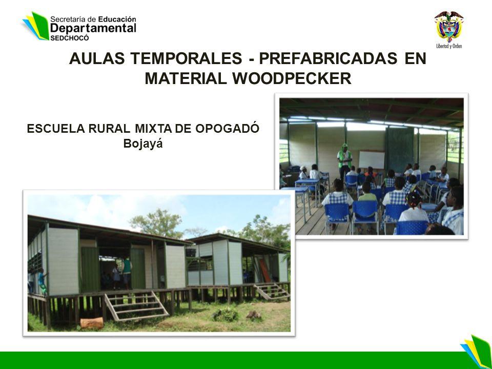 ESCUELA RURAL MIXTA DE OPOGADÓ Bojayá AULAS TEMPORALES - PREFABRICADAS EN MATERIAL WOODPECKER
