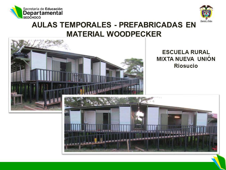 AULAS TEMPORALES - PREFABRICADAS EN MATERIAL WOODPECKER ESCUELA RURAL MIXTA NUEVA UNIÓN Riosucio