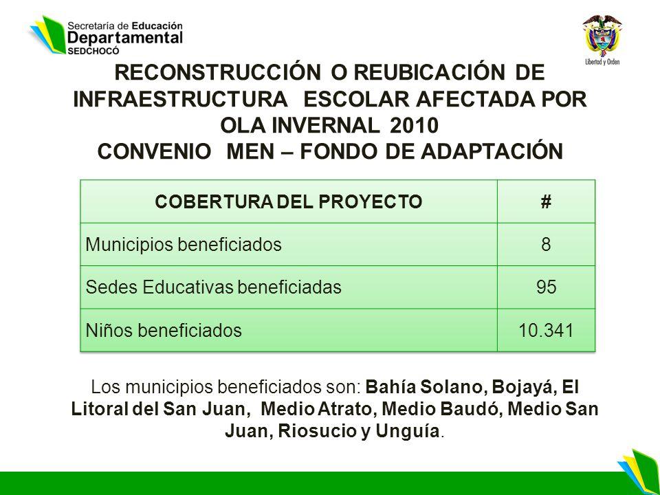 Los municipios beneficiados son: Bahía Solano, Bojayá, El Litoral del San Juan, Medio Atrato, Medio Baudó, Medio San Juan, Riosucio y Unguía. RECONSTR