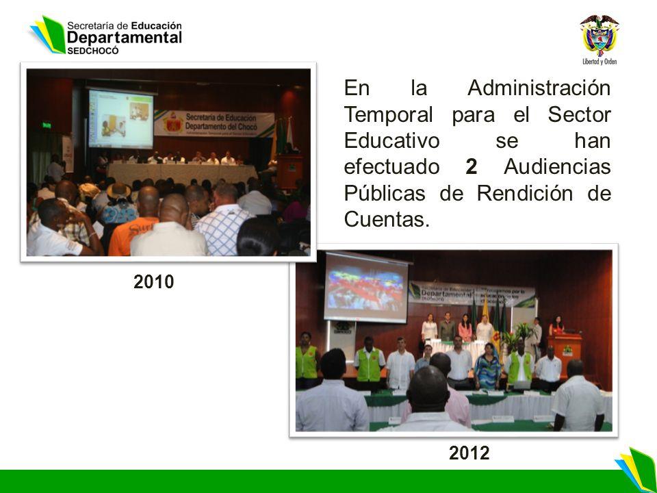 En la Administración Temporal para el Sector Educativo se han efectuado 2 Audiencias Públicas de Rendición de Cuentas. 2012 2010