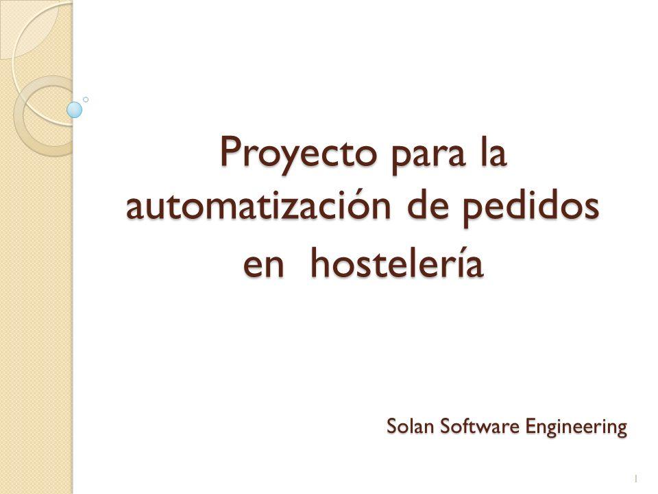 Solan Software Engineering Proyecto para la automatización de pedidos en hostelería 1