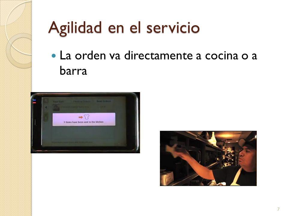 Agilidad en el servicio La orden va directamente a cocina o a barra 7