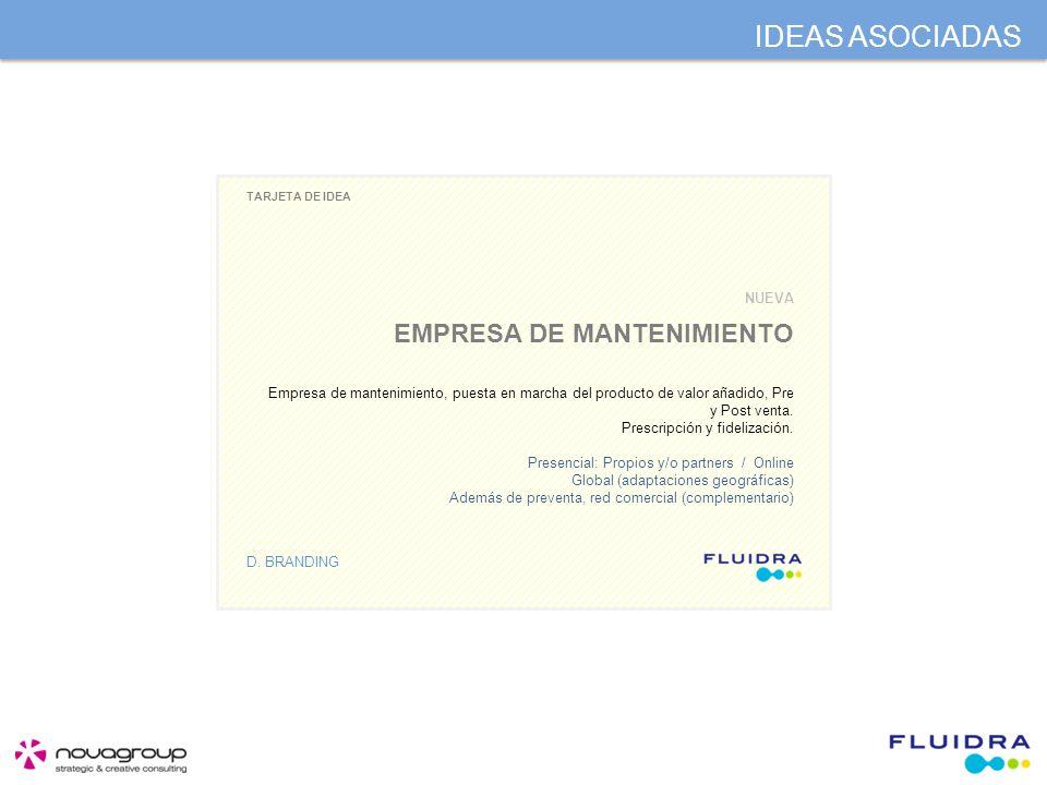 TARJETA DE IDEA D. BRANDING EMPRESA DE MANTENIMIENTO NUEVA Empresa de mantenimiento, puesta en marcha del producto de valor añadido, Pre y Post venta.