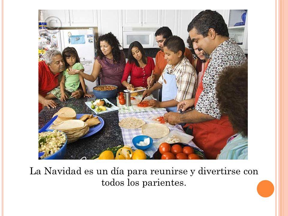 La Navidad es un día para reunirse y divertirse con todos los parientes.