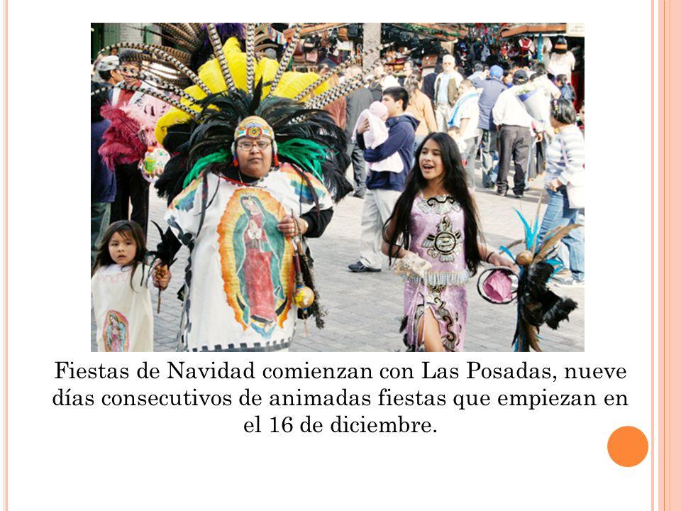 Fiestas de Navidad comienzan con Las Posadas, nueve días consecutivos de animadas fiestas que empiezan en el 16 de diciembre.