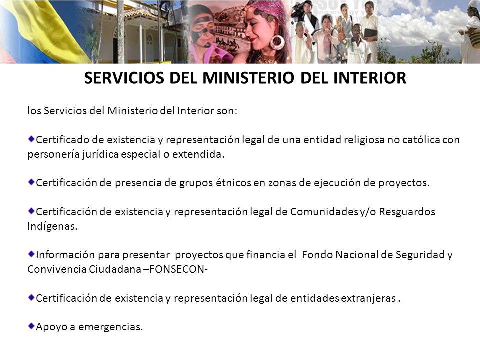 los Servicios del Ministerio del Interior son: Certificado de existencia y representación legal de una entidad religiosa no católica con personería jurídica especial o extendida.
