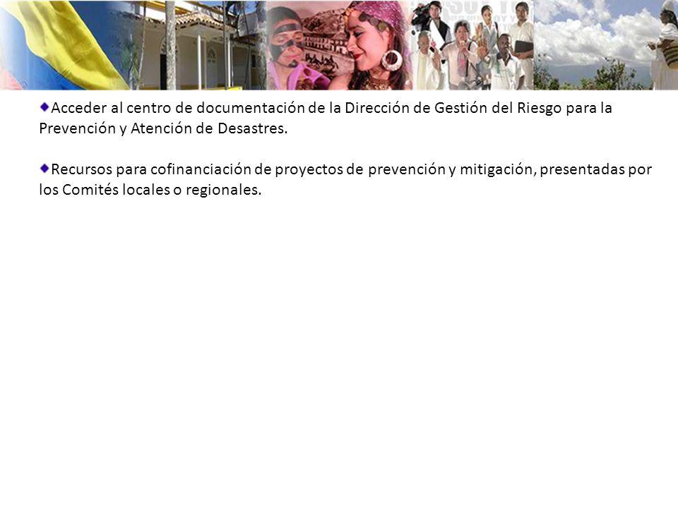 Acceder al centro de documentación de la Dirección de Gestión del Riesgo para la Prevención y Atención de Desastres. Recursos para cofinanciación de p