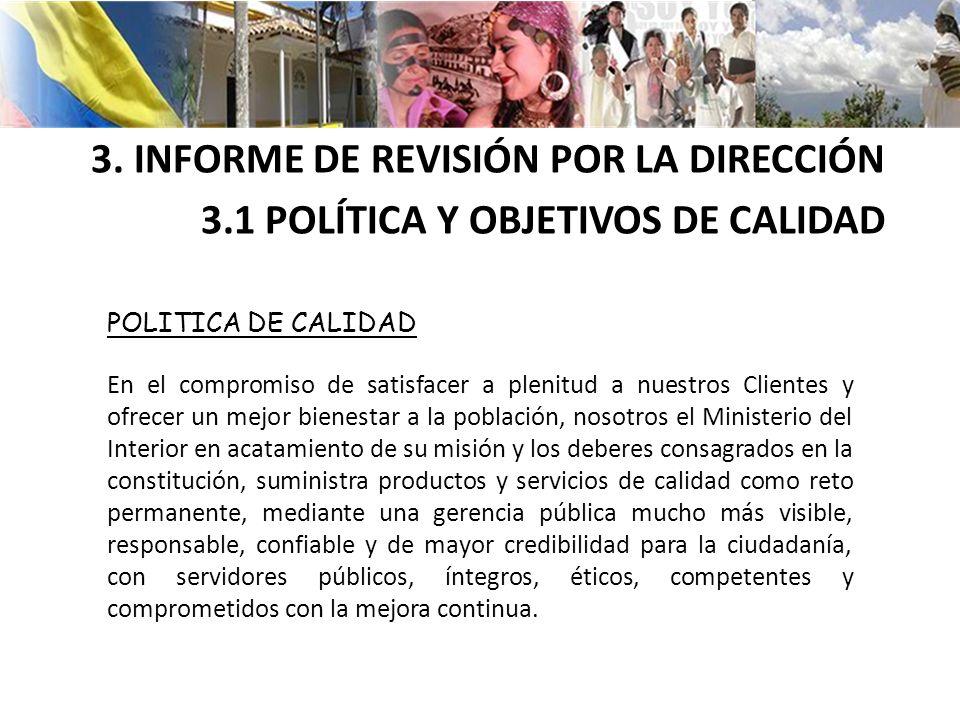 POLITICA DE CALIDAD En el compromiso de satisfacer a plenitud a nuestros Clientes y ofrecer un mejor bienestar a la población, nosotros el Ministerio