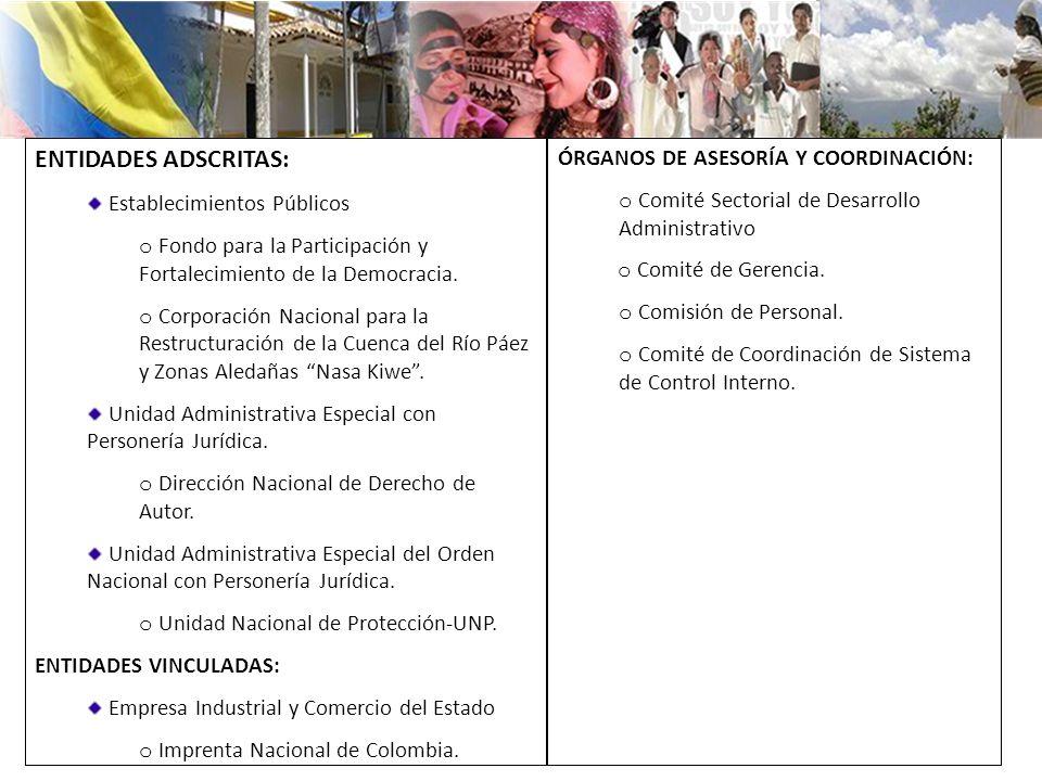 ENTIDADES ADSCRITAS: Establecimientos Públicos o Fondo para la Participación y Fortalecimiento de la Democracia.