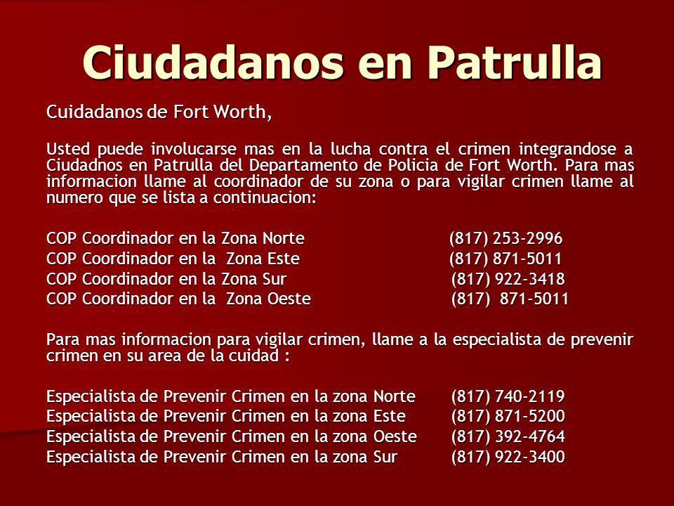 Cuidadanos de Fort Worth, Usted puede involucarse mas en la lucha contra el crimen integrandose a Ciudadnos en Patrulla del Departamento de Policia de